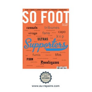 Hors-Série Supporters So Foot : Casuals, Fans, Hooligans, Ultras...